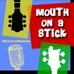 Mouth On A Stick