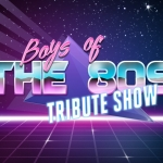 Boys of the 80s - Tribute Show: details