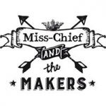 Miss Chief & the Makers